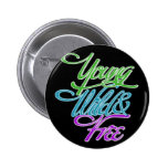 Young Wild and Free Buttons