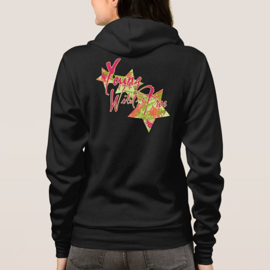Young Wild and FREE Hoodie