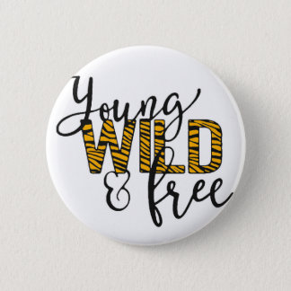 Young Wild and Free Kids Button