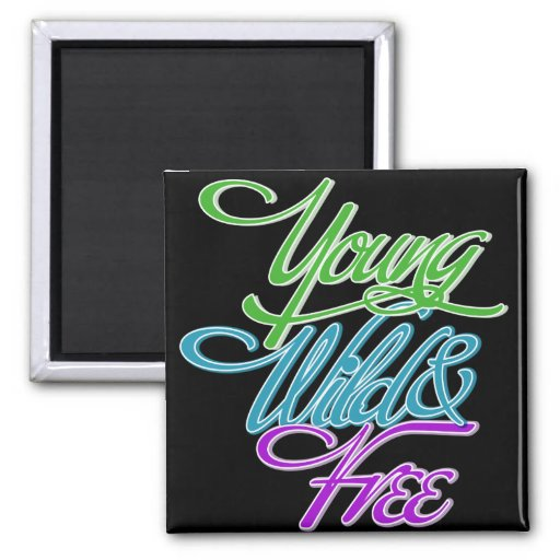 Young Wild and Free Magnet