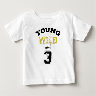 Young Wild and Three Baby T-Shirt