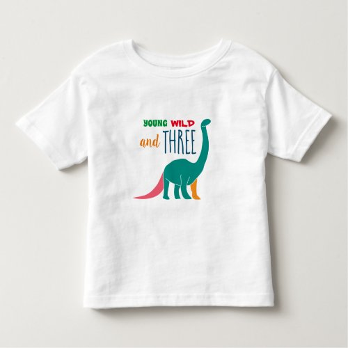 Young Wild and Three  Dinosaur 3rd Birthday Toddler T_shirt
