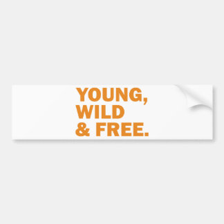 young, wild & free car bumper sticker