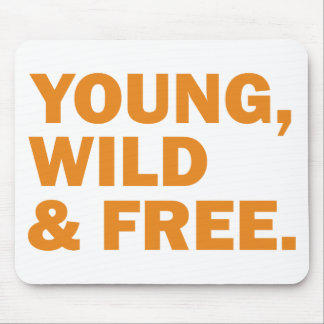 young, wild & free mouse pad