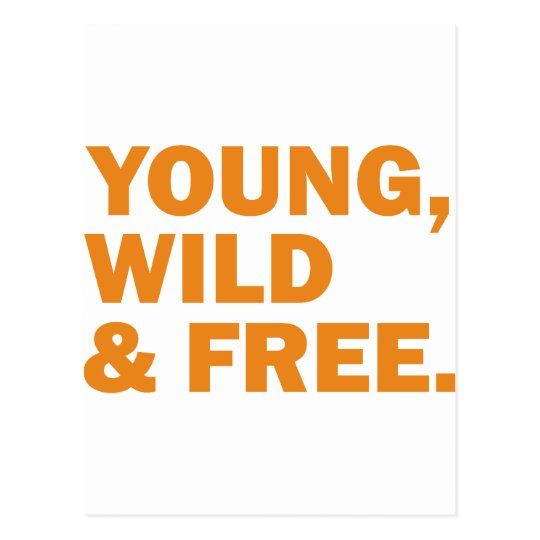 young, wild & free postcard