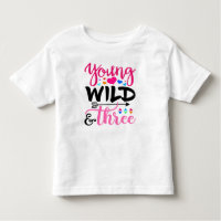 Young Wild Three 3 Baby Toddler Birthday Shirt