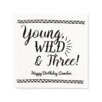 Young, Wild & Three Birthday napkin