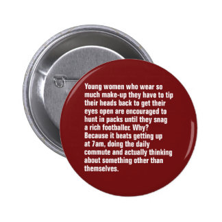 Young Women Who Wear So Much Make-Up ... 2 Inch Round Button