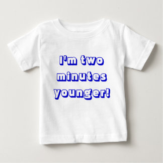Younger boy  twin...I'm two minutes younger! Infant T-shirt