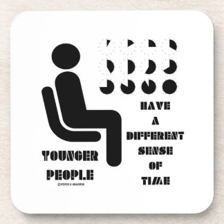 Younger People Have A Different Sense Of Time Coaster