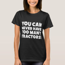 youo can never have toomany tractors autism music T-Shirt