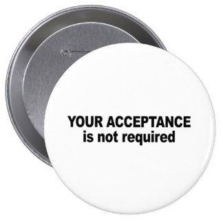 Your acceptance is not required pin