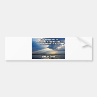 Your Actions Bumper Sticker