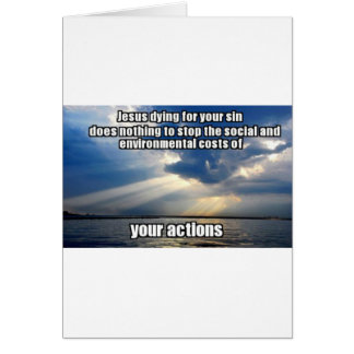 Your Actions Greeting Card