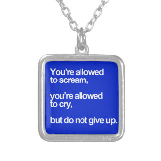 YOUR ALLOWED NEVER GIVE UP SCREAM CRY MOTIVATIONAL SILVER PLATED NECKLACE