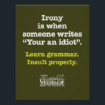 """Your an idiot. poster<br><div class=""""desc"""">Grammar is important when throwing insults. Show your support for proper grammar where everyone can see it!</div>"""