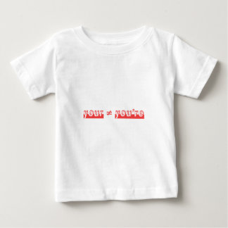 """""""Your"""" and """"You're"""" are two different words. Baby T-Shirt"""