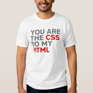 Your are the CSS to my HTML in black Tees