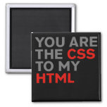 Your are the CSS to my HTML Magnets