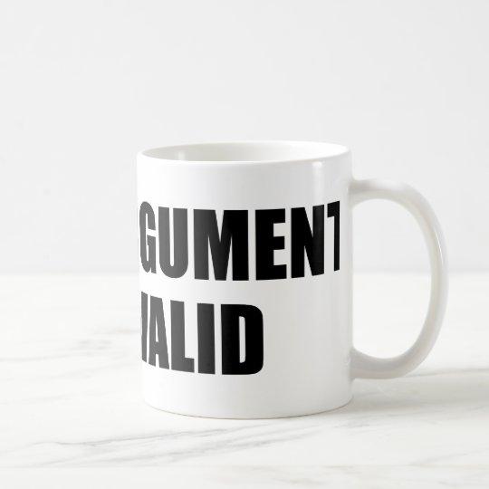 Your Argument Is Invalid Coffee Mug