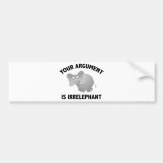 Your Argument Is Irrelephant Car Bumper Sticker