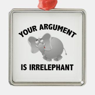 Your Argument Is Irrelephant Metal Ornament
