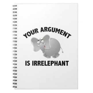 Your Argument Is Irrelephant Notebook