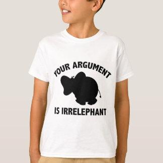 Your Argument Is Irrelephant T-Shirt