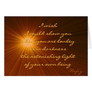 Your astonishing light...Hafiz Quote.. Card