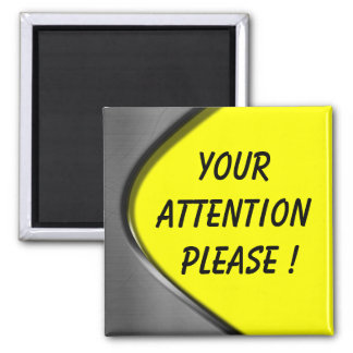 Your Attention Please! Magnet