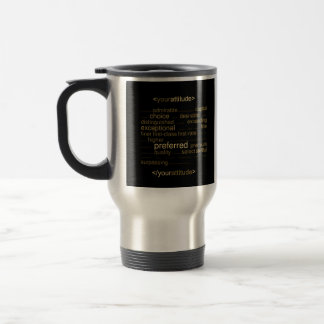 Your Attitude 15 Oz Stainless Steel Travel Mug