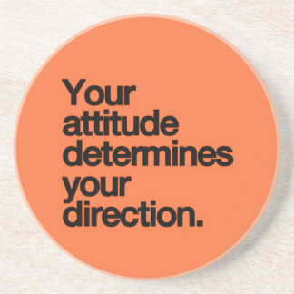 YOUR ATTITUDE DETERMINES YOUR DIRECTION MOTIVATION DRINK COASTER