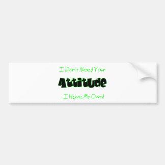 Your Attitude (Green) Bumper Sticker