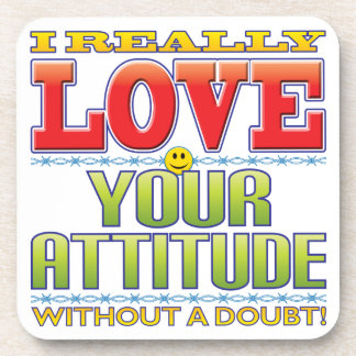 Your Attitude Love Face Drink Coaster