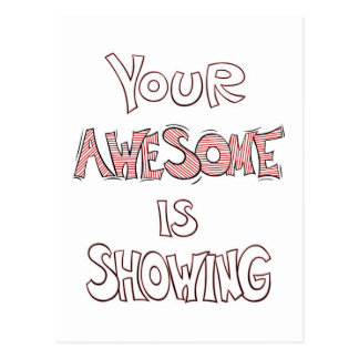 Your Awesome Is Showing Postcard