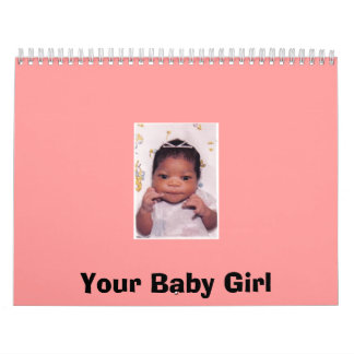 Your Baby Girl Wall Calendars