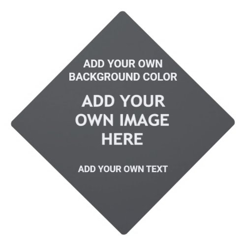 Your background color your image your own text graduation cap topper