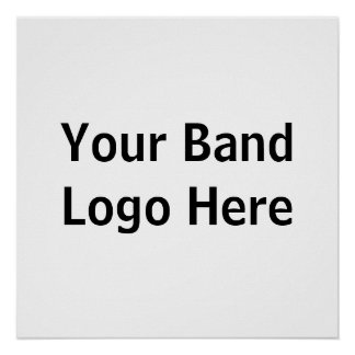 Your Band Logo Here Poster