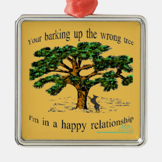 your barking up the wrong tree metal ornament