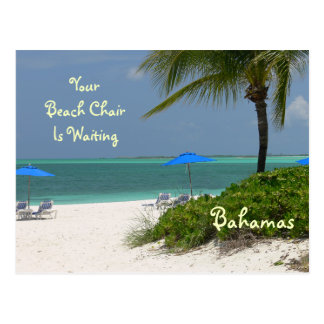 """YOUR BEACH CHAIR IS WAITING""/BAHAMAS"" POSTCARD"