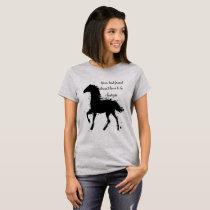 Your Best Friend Inspirational Horse Quote Art T-Shirt