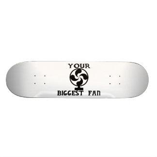 Your Biggest Fan Skateboard Deck
