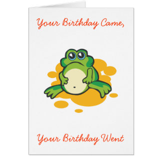 Your Birthday Came, Your Birthday Went Card