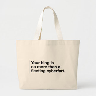 Your Blog is a Cyberfart Tote Bag