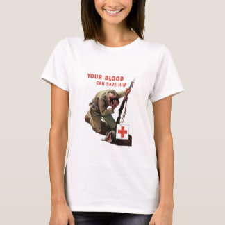 Your Blood Can Save Him -- Red Cross T-Shirt