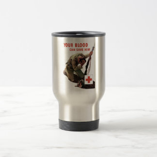 Your Blood Can Save Him -- Red Cross Travel Mug
