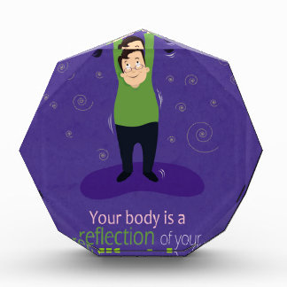 Your body is a reflection of your lifestyle acrylic award