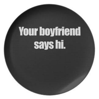 YOUR BOYFRIEND SAYS HI PARTY PLATE