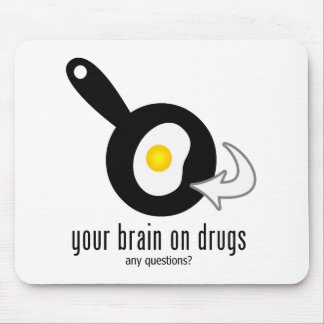 Your Brain On Drugs Mouse Pad