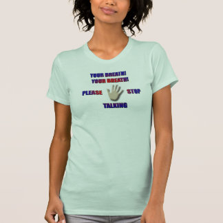 Your breath T-Shirt
